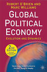 Global Political Economy: Evolution and Dynamics by Robert O'Brien, Marc Williams (Paperback, 2007)