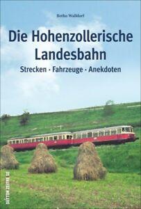 Die-Hohenzollerische-Landesbahn-Strecken-Fahrzeuge-Anekdoten-Geschichte-Buch-AK
