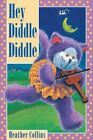 Hey Diddle Diddle by Heather Collins (Board book, 2003)