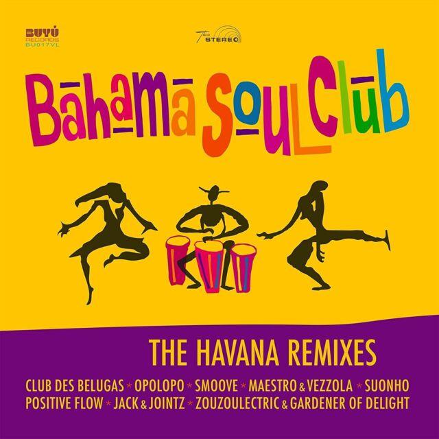 BAHAMA SOUL CLUB - THE HAVANA REMIXES (180 GR.LP)  VINYL LP NEU