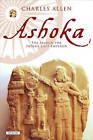 Ashoka: The Search for India's Lost Emperor by Charles Allen (Hardback, 2012)