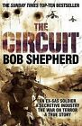 The Circuit: An Ex-SAS Soldier / A Secretive Industry / The War on Terror / A True Story by Bob Shepherd (Paperback, 2009)