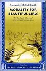 Morality for Girls Alexander McCall Smith 1st Ed SC 2002