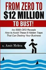 From Zero to $12 Million to Bust! : Inc 5000 CEO Reveals How to Avoid These 9...