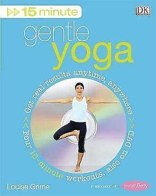 1 of 1 - Grime, Louise, 15-Minute Gentle Yoga: Get Real Results Anytime, Anywhere Four 15