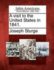 A Visit to the United States in 1841. by Joseph Sturge (Paperback / softback, 2012)