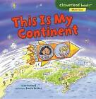 This Is My Continent by Lisa Bullard (Paperback / softback, 2016)