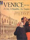 An Venice: A City, a Republic, an Empire by Alvise Zorzi (Hardback, 2001)