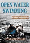 Open Water Swimming : Improved Performance for Swimmers and Triathletes by Steven Munatones (2011, Paperback)