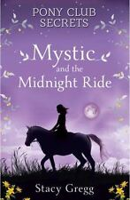 Pony Club Secrets: Mystic and the Midnight Ride 1 by Stacy Gregg (2014, Paperback)
