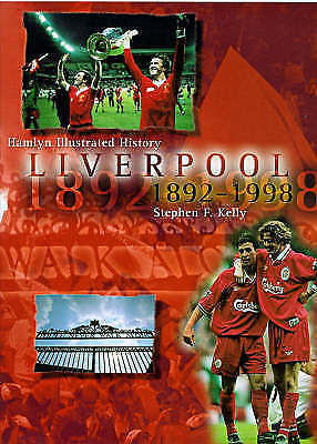 """AS NEW"" The Hamlyn Illustrated History of Liverpool, 1892-1998, F. Kelly, Steph"