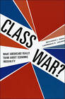 Class War?: What Americans Really Think About Economic Inequality by Benjamin I. Page, Lawrence R. Jacobs (Paperback, 2009)