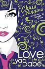 Love Ya, Babe by Chris Higgins (Paperback, 2010)