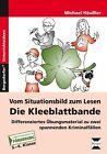 Vom Situationsbild zum Lesen: Die Kleeblattbande von Michael Häussler (2012, Geheftet)