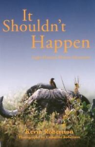 It-Shouldn-039-t-Happen-Light-Hearted-African-Adventures-by-Kevin-Robertson
