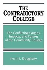 The Contradictory College: The Conflict Origins, Impacts, and Futures of the Com
