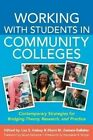 Working with Students in Community Colleges: Contemporary Strategies for Bridging Theory, Research, and Practice by Stylus Publishing (Paperback / softback, 2014)