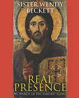 Real Presence: In Search of the Earliest Icons by Sister Wendy Beckett (Hardback, 2010)