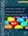 Molecular, Genetic, and Nutritional Aspects of Major and Trace Minerals by Elsevier Science Publishing Co Inc (Paperback, 2016)