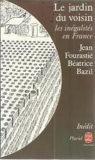 JEAN FOURASTIE/BEATRICE BAZIL LE JARDIN DU VOISIN LES INEGALITES EN FRANCE