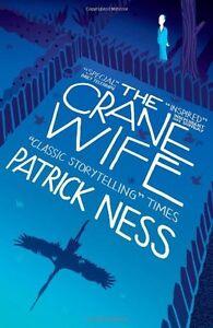 Patrick-Ness-The-Crane-Wife-Tout-Neuf-Livraison-Gratuite-Ru