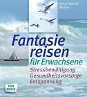 Fantasiereisen für Erwachsene von Anne-Katrin Müller (2015, Set mit diversen Artikeln)