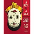 A Muse and a Maze: Writing as Puzzle, Mystery, and Magic by Peter Turchi (Hardback, 2014)