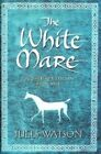 The White Mare by Jules Watson (Hardback, 2005)