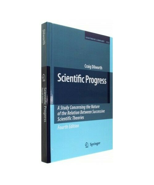 "Craig Dilworth ""Scientific Progress: A Study Concerning the Nature of the Relati"