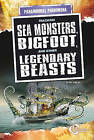 Tracking Sea Monsters, Bigfoot, and Other Legendary Beasts by Nel Yomtov (Hardback, 2010)