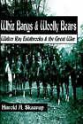 Whiz Bangs & Woolly Bears  : Walter Ray Estabrooks & the Great War by Harold A Skaarup (Paperback / softback, 2000)
