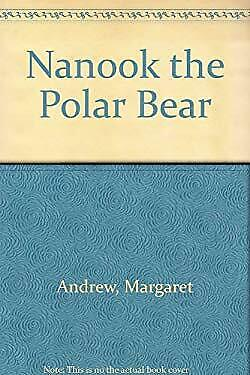 Nanook the Polar Bear by Andrew, Margaret-ExLibrary