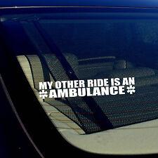 "My Other Ride Is An Ambulance EMT EMS Paramedic Vinyl Decal Sticker 7.5"""