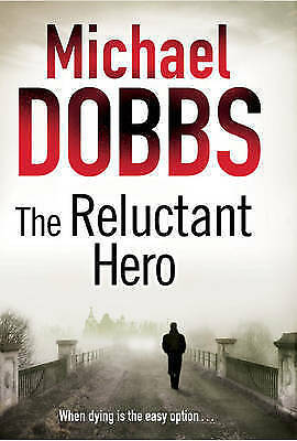1 of 1 - The Reluctant Hero by Michael Dobbs (Hardback, 2010)