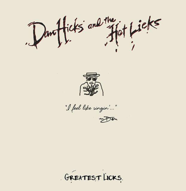 DAN & HOT LICKS,THE HICKS - GREATEST LICKS-I FEEL LIKE SINGIN'   CD NEUF