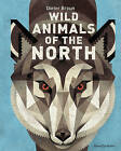 Wild Animals of the North by Flying Eye Books (Hardback, 2016)