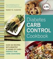 Diabetes Carb Control Cookbook Over 150 Recipes With Exactly 15 Grams Of Carb
