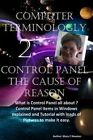 Computer Terminology 2: Control Panel the Cause of Reason by MS Mary C Newton (Paperback / softback, 2014)