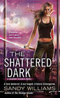 The Shattered Dark: A Shadow Reader Novel by Sandy Williams (Paperback, 2013)