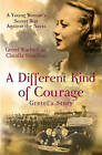 A Different Kind of Courage: Gretel's Story by Gretel Wachtel, Claudia Strachan (Paperback, 2009)