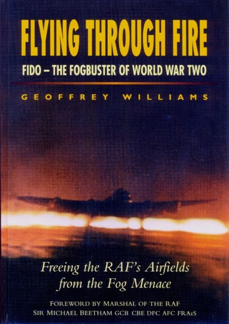 Flying through Fire: WW2's Fogbuster. 228-Page Illustrated Hardback. Free Post