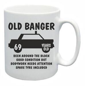 69th Nouveauté Cadeau D'anniversaire Présent Thé Mug Old Banger 69 Ans Tasse à Café-afficher Le Titre D'origine Garantie 100%