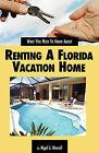 What You Need to Know about Renting a Florida Vacation Home by Nigel G Worrall (Paperback / softback, 2010)
