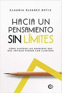 Libro Hacia un Pensamiento sin Límites (Spanish Edition) por  Claudia Álvarez