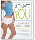 Ultimate You: A 4-Phase Total Body Makeover by Brooke Kalanick, Joe Dowdell (Hardback, 2010)
