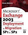 Microsoft Exchange Server2003: Deployment and Migration SP1and SP2 by Kieran McCorry (Paperback, 2006)