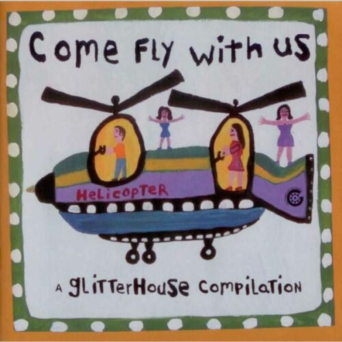1 von 1 - Come Fly With Us - A Glitterhouse Compilation - Doppel-CD Folk  Pop  Compilation