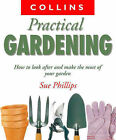 Collins Practical Gardening by Sue Phillips (Paperback, 2000)