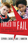 Forced to Fail: The Paradox of School Desegregation by Stephen J. Caldas, Carl L. Bankston (Paperback, 2007)