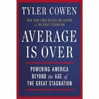 Average Is Over: Powering America Beyond the Age of the Great Stagnation by Tyler Cowen (Paperback, 2014)